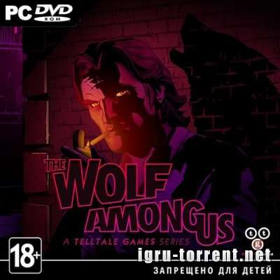 The Wolf Among Us Episode 1-5 (2013) / Вулф Амонг Эпизоды 1-5