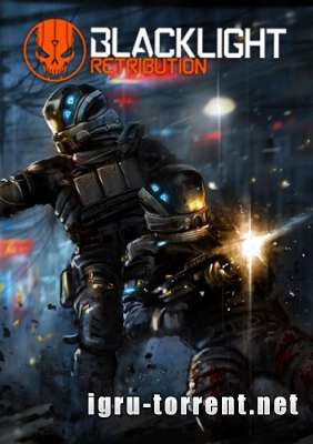Blacklight Retribution (2015) / Блекликгт Ретрибьюшн