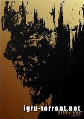 Dying Light Ultimate Edition (2015) / ����� ���� ��������� �����
