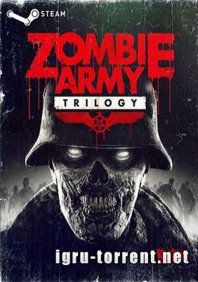 Zombie Army Trilogy (2015) / Армия Зомби Трилогия