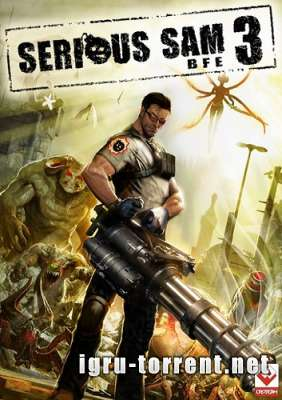 Serious Sam 3 BFE (2011) / Крутой Сэм 3