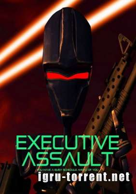Executive Assault (2015) / Экзекьютив Ассаулт
