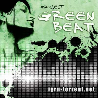 Project Green Beat (2015) / Проект Грин Бит