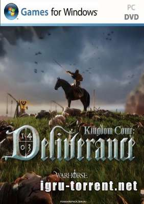 Kingdom Come Deliverance (2015) / Кингдом Кам Деливеранс