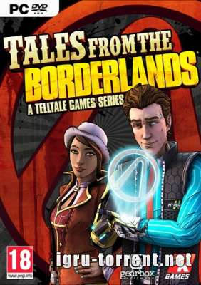 Tales from the Borderlands Episode 1-5 (2015) / Талес фром зе Бордерлендс Эпизоды 1-5