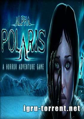 Alpha Polaris A Horror Adventure Game Steam Edition (2015) / Альфа Полярис А Хоррор Адвенчур Гейм Стим Эдишн