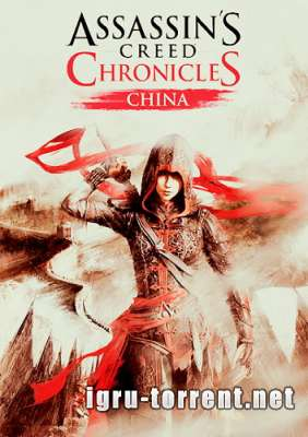 Assassins Creed Chronicles China (2015) / Ассасин Крид Хроники Китай