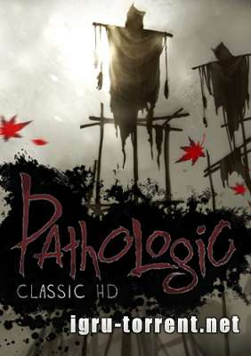 Pathologic Classic HD (2015) / Мор. Утопия / Патологик Классик ХД
