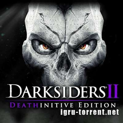 Darksiders 2 Deathinitive Edition (2015) / Дарксайдерс 2 Дефинитив Эдишн