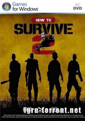 How to Survive 2 (2015) PC / ��� �� �������� 2