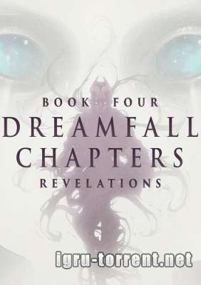 Dreamfall Chapters Book Four Revelations (2015) / Дримфол Чаптерс Боок Фор Ревелатионс