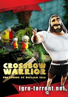 Crossbow Warrior The Legend Of William Tell (2015) / Кросбов Вариор Легенда о Вильгельме Телле