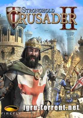 Stronghold Crusader 2 (2014) / Стронгхолд Крусадер 2
