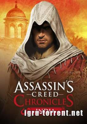 Assassins Creed Chronicles India (2016) / Ассасин Крид Хроники Индия