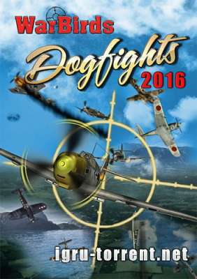 WarBirds Dogfights 2016 (2016) / ВарБирдс Догфайт 2016