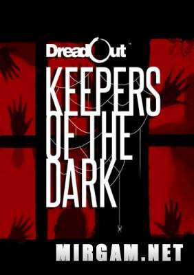 DreadOut Keepers of The Dark (2016) / ДредАут Киперс оф Зе Дарк
