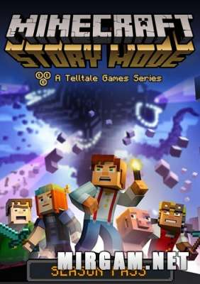 Minecraft Story Mode A Telltale Games Series (2015) / Майнкрафт Стори Моде