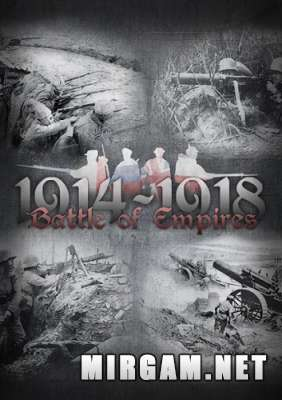 Battle of Empires 1914-1918 (2015) / Битва Империй 1914-1918