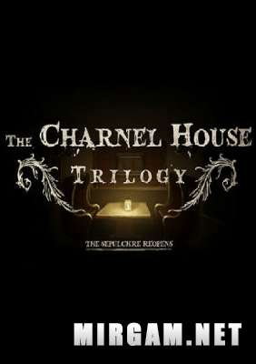 The Charnel House Trilogy (2015) / Зе Чарнел Хаус Трилогия