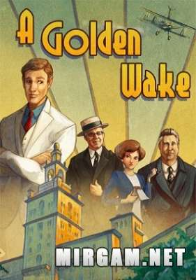 A Golden Wake (2014) / А Голден Уэйк
