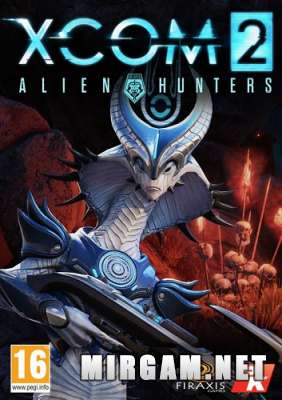 XCOM 2 Alien Hunters and Anarchys Children (2016) / ИКСКОМ 2 Алиен Хантерс энд Анархис Чилдрен