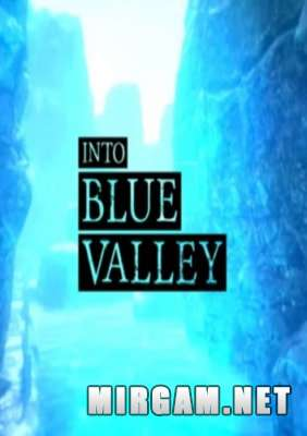 Into Blue Valley (2014) / Инто Блю Валлей