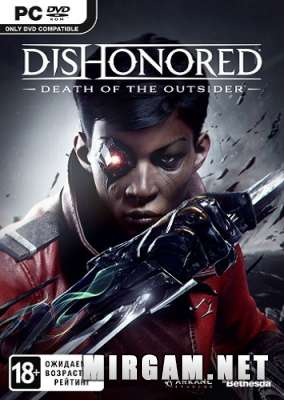 Dishonored Death of the Outsider (2017) / Дисхоноред Деад оф зе Аутсайдер