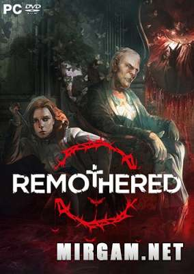 Remothered Tormented Fathers (2018) / Ремотхеред Торментед Фатхерс