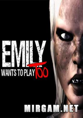 Emily Wants to Play Too (2017) / Эмили Вонтс ту Плей Тей
