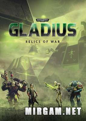 Warhammer 40,000 Gladius Relics of War Deluxe Edition (2018) / Вархаммер 40000 Гладиус Релик оф Вар Делюкс Эдишн