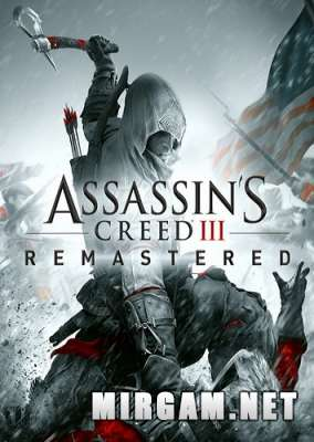 Assassin's Creed 3 Remastered (2019) / Ассасин Крид 3 Ремастер
