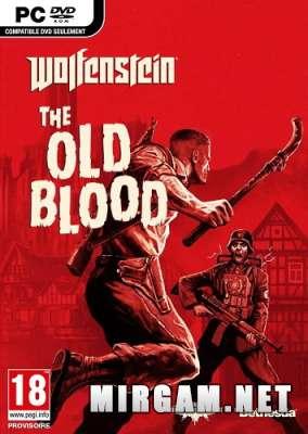 Wolfenstein  The Old Blood (2015) / Вольфенштейн Зе Олд Блуд