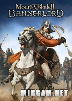 Mount and Blade II Bannerlord (2020) / Маунт энд Блейд 2 Баннерлорд