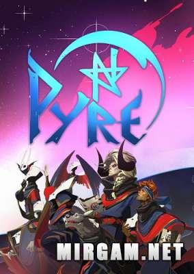 Pyre (2017) / Пуре