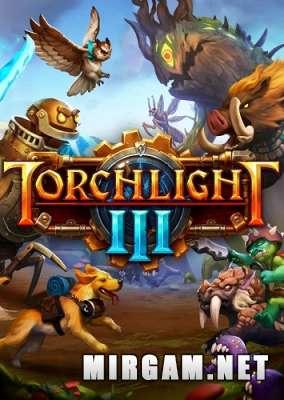 Torchlight 3 (2020) / Торчлайт 3