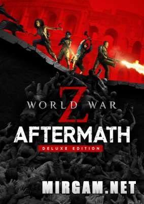 World War Z Aftermath Deluxe Edition (2021) / Ворлд Вар Зет Афтермач Делюкс Эдишн